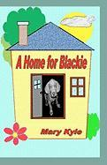 A Home for Blackie - Kyle, Mary