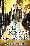 Life, Death, and Back - Vespia, Cynthia
