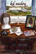 Nine Kinds of Trouble - Easley, Kd