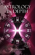 Astrology in Depth - Vossler, Matthew Todd