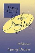 Living on the Sunny Side: A Memoir - Deuber, Sunny