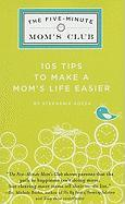 The Five-Minute Mom's Club: 105 Tips to Make a Mom's Life Easier - Vozza, Stephanie
