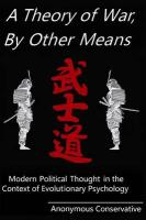 A Theory of War, by Other Means: Modern Political Thought in the Context of Evolutionary Psychology - Conservative, Anonymous
