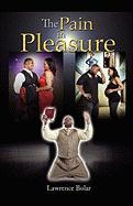 The Pain in Pleasure - Bolar, Lawrence