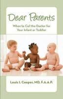 Dear Parents: When to Call the Doctor for Your Infant or Toddler - Cooper, Louis I.; Cooper, MD; Cooper, Dr Louis I. , MD