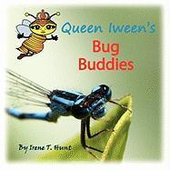 Queen Iween's Bug Buddies - Hunt, Irene T.