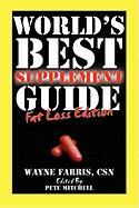World's Best Supplement Guide: Fat Loss Edition - Farris, Csn Wayne; Farris, Wayne