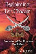 Reclaiming Ter Chadain - Yelle, C. S.