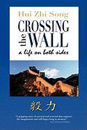 Crossing the Wall - Song, Hui Zhi
