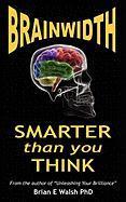 Brainwidth: Smarter That You Think - Walsh, Brian E.