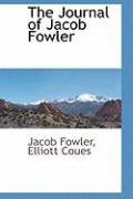 The Journal of Jacob Fowler - Fowler, Jacob