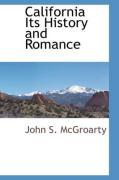 California Its History and Romance - McGroarty, John S.