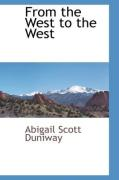 From the West to the West - Duniway, Abigail Scott