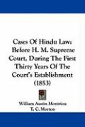 Cases of Hindu Law: Before H. M. Supreme Court, During the First Thirty Years of the Court's Establishment (1853) - Montriou, William Austin; Morton, T. C.
