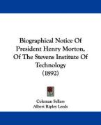Biographical Notice of President Henry Morton, of the Stevens Institute of Technology (1892) - Sellers, Coleman; Leeds, Albert Ripley
