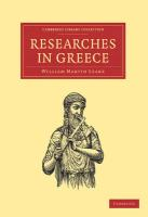 Researches in Greece - William Martin, Leake; Leake, William Martin