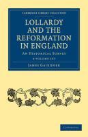 Lollardy and the Reformation in England 4 Volume Paperback Set: An Historical Survey - James, Gairdner; Gairdner, James