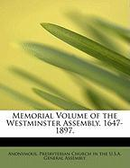 Memorial Volume of the Westminster Assembly. 1647-1897. - Anonymous