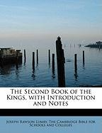 The Second Book of the Kings, with Introduction and Notes - Lumby, Joseph Rawson
