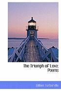The Triumph of Love; Poems - Turberville, William