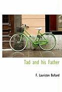 Tad and His Father - Bulland, F. Lauriston