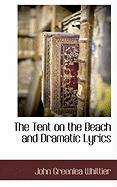 The Tent on the Beach and Dramatic Lyrics - Whittier, John Greenlea