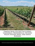 Famous Wine Locales Including California, Woodinville, Hunter Valley, Buenos Aires, and Santa Barbara - Stevens, Dakota