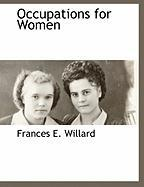 Occupations for Women - Willard, Frances Elizabeth