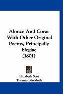 Alonzo and Cora: With Other Original Poems, Principally Elegiac (1801) - Scot, Elizabeth
