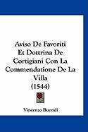Aviso de Favoriti Et Dottrina de Cortigiani Con La Commendatione de La Villa (1544) - Buondi, Vincenzo