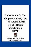 Constitution of the Kingdom of Italy and the Amendments to the Italian Constitution (1894) - Lindsay, Samuel McCune; Rowe, Leo Stanton; Ruiz, G. A.