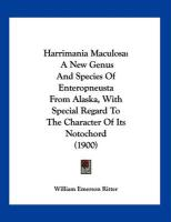 Harrimania Maculosa: A New Genus and Species of Enteropneusta from Alaska, with Special Regard to the Character of Its Notochord (1900) - Ritter, William Emerson