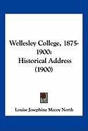 Wellesley College, 1875-1900: Historical Address (1900) - North, Louise Josephine McCoy