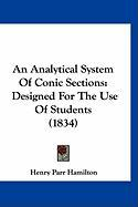 An Analytical System of Conic Sections: Designed for the Use of Students (1834) - Hamilton, Henry Parr