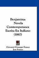 Benjamina: Novela Comtemporanea Escrita En Italiano (1867) - Franco, Giovanni Giuseppe; Franco, Jose