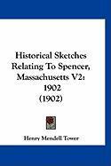 Historical Sketches Relating to Spencer, Massachusetts V2: 1902 (1902) - Tower, Henry Mendell