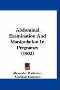 Abdominal Examination and Manipulation in Pregnancy (1902) - MacLennan, Alexander