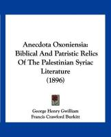 Anecdota Oxoniensia: Biblical and Patristic Relics of the Palestinian Syriac Literature (1896)