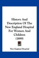 History and Description of the New England Hospital for Women and Children (1899) - New England Hospital