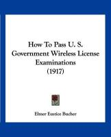 How to Pass U. S. Government Wireless License Examinations (1917) - Bucher, Elmer Eustice