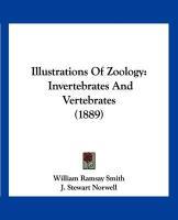 Illustrations of Zoology: Invertebrates and Vertebrates (1889) - Smith, William Ramsay; Norwell, J. Stewart