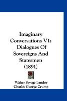 Imaginary Conversations V1: Dialogues of Sovereigns and Statesmen (1891) - Landor, Walter Savage
