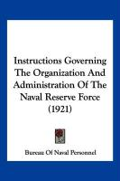 Instructions Governing the Organization and Administration of the Naval Reserve Force (1921) - Bureau of Naval Personnel, Of Naval Pers