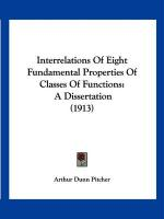 Interrelations of Eight Fundamental Properties of Classes of Functions: A Dissertation (1913) - Pitcher, Arthur Dunn
