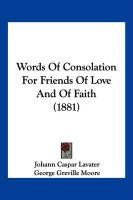Words of Consolation for Friends of Love and of Faith (1881) - Lavater, Johann Caspar