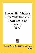 Studien En Schetsen Over Vaderlandsche Geschiedenis En Letteren (1870) - Van Den Brink, Reinier Cornelis Backhu