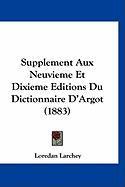 Supplement Aux Neuvieme Et Dixieme Editions Du Dictionnaire D'Argot (1883) - Larchey, Loredan