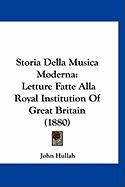 Storia Della Musica Moderna: Letture Fatte Alla Royal Institution of Great Britain (1880) - Hullah, John