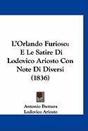 L'Orlando Furioso: E Le Satire Di Lodovico Ariosto Con Note Di Diversi (1836) - Buttura, Antonio; Ariosto, Lodovico