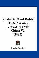 Storia Dei Santi Padri: E Dell' Antica Letteratura Della Chiesa V2 (1882) - Ruggieri, Emidio